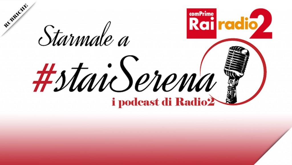 Starmale in Radio: StaiSerena, il tema della settimana