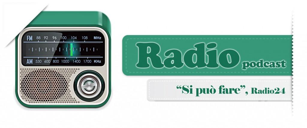 """""""Si può fare"""", Radio24"""