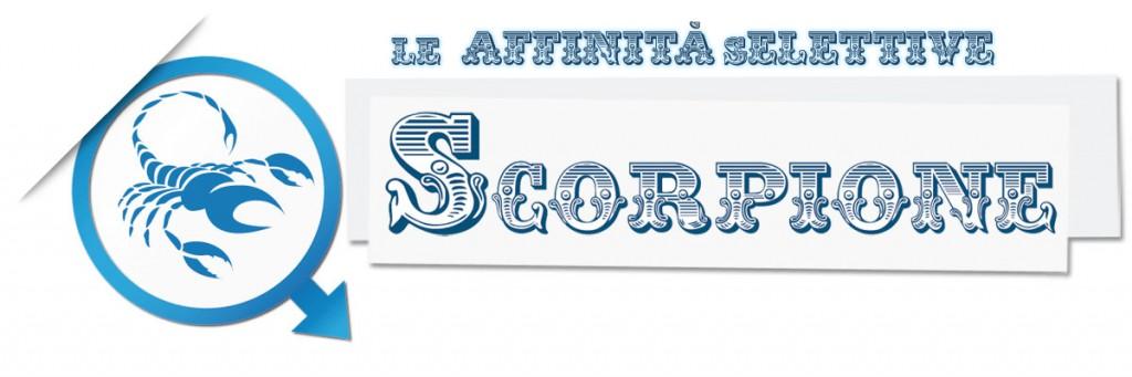 Scorpione: Affinità sElettive
