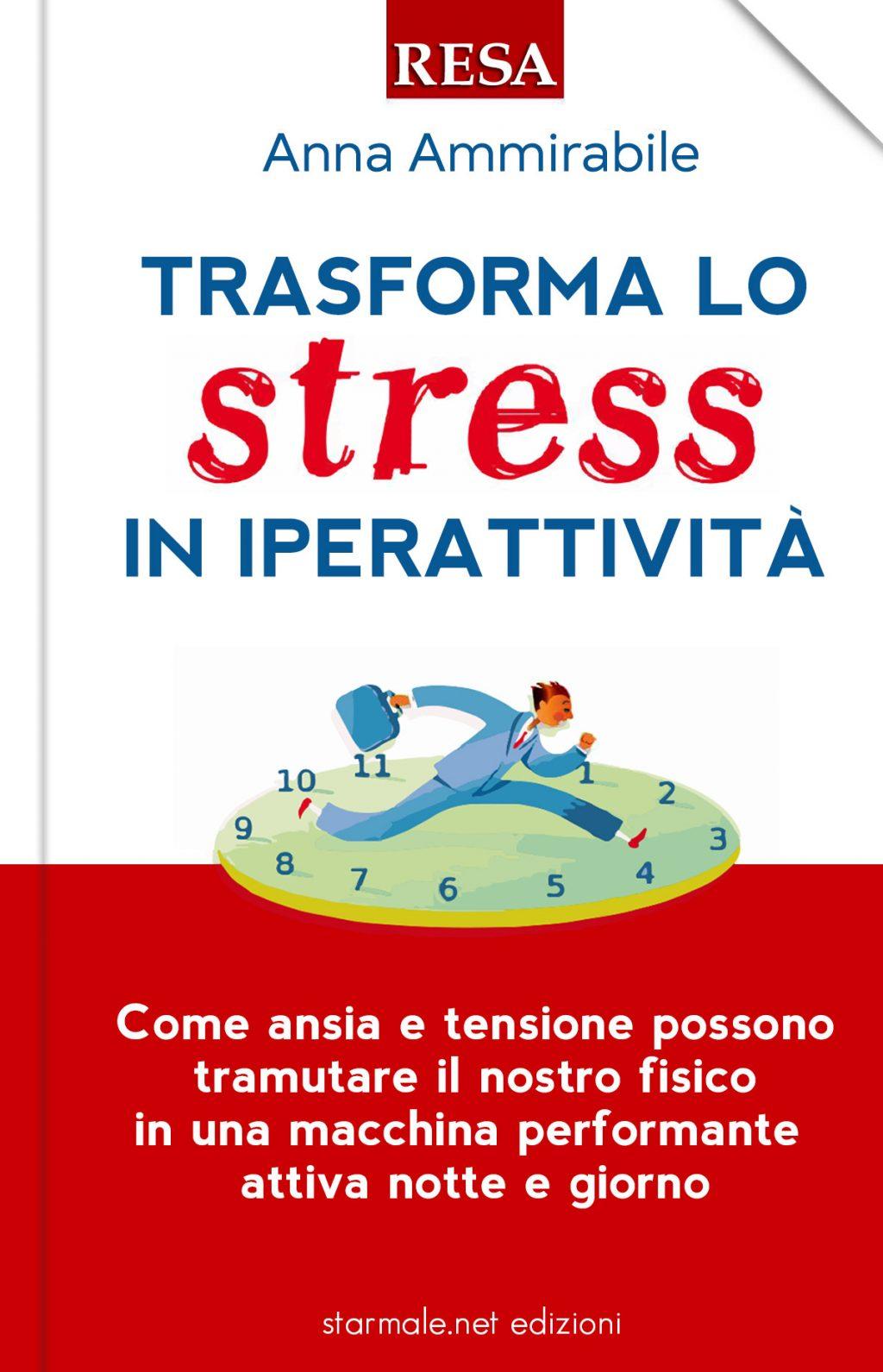 """""""Trasforma lo stress in iperattività"""""""