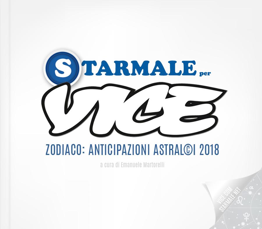 Starmale per Vice: Oroscopo 2018